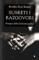 Bosiljka Perić-Kempf, Susreti i razgovori. Primjeri dobre kulturne prakse, Jesenski i Turk, 2009.