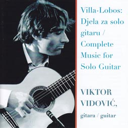 CD klasika: Viktor Vidović, Villa-Lobos: Djela za solo gitaru / Complete Music for Solo Guitar, Croatia Records, 2010.